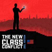 Class Conflict: by Joel Kotkin