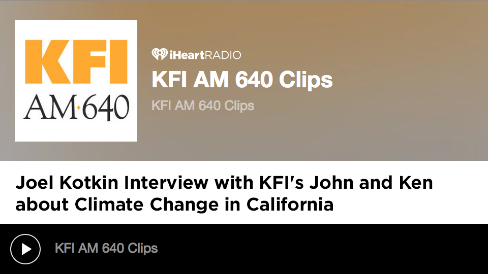 Joel Kotkin Talks with KFI's John and Ken about California and Climate Change