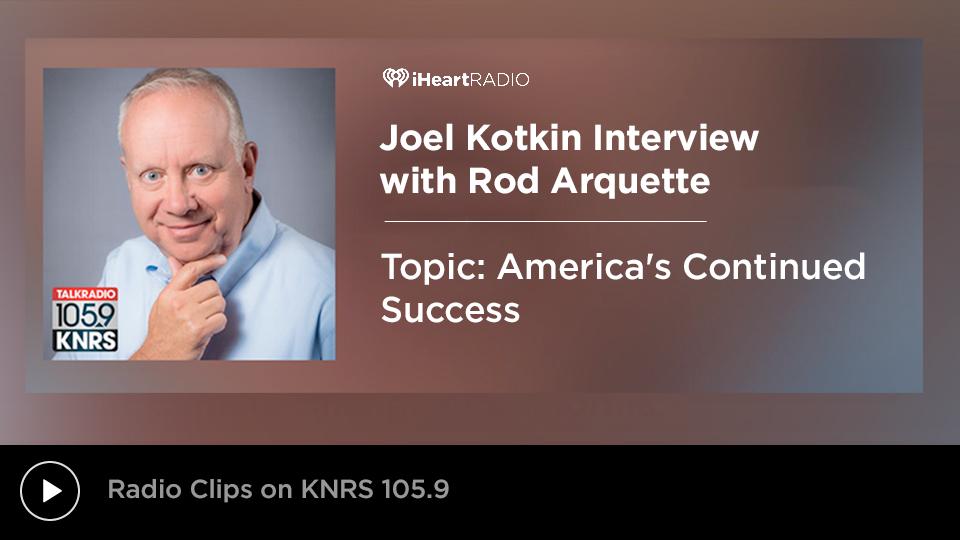 Joel Kotkin Interview on KNRS Radio