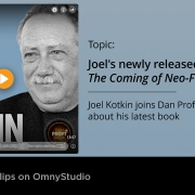 Joel Kotkin talks with Dan Proft