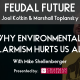 Why environmental alarmism hurts us all