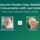 Video event: Joel Kotkin talks with Walter Mead of Hudson Institute