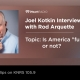 Is America full or not? Joel Kotkin discusses this topic with Rod Arquette