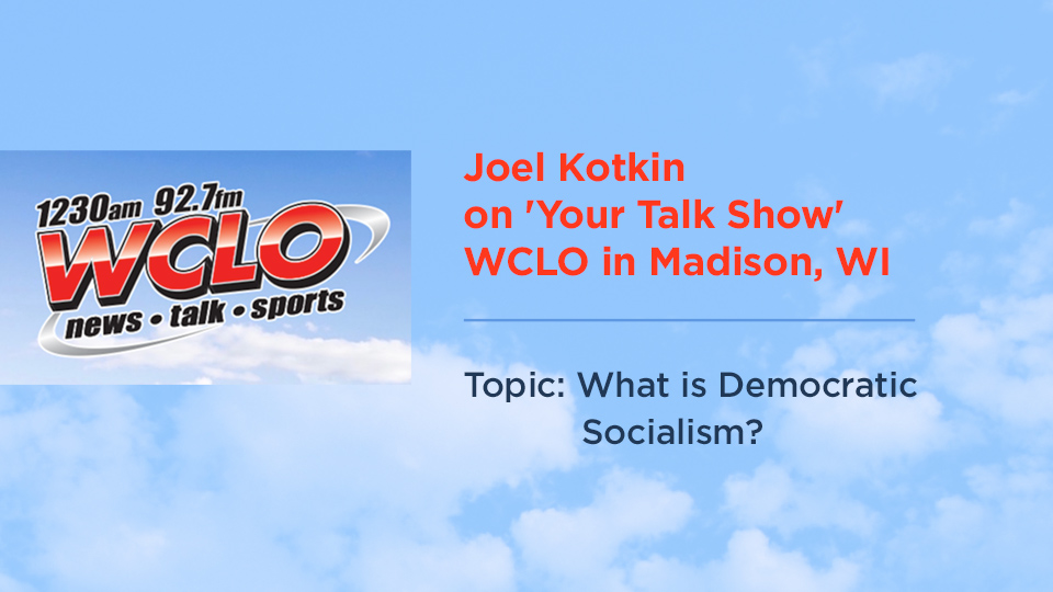 Joel Kotkin on Your Talk Show, WCLO AM1230