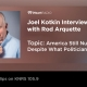 America Still Number One, Joel Kotkin talks with Rod Arquette