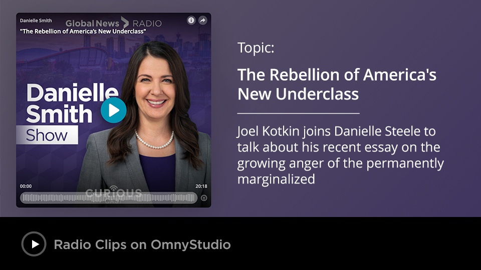Joel Kotkin talks with Danielle Smith about the Rebellion of America's New Underclass