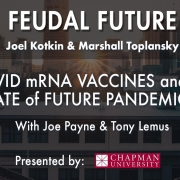 Feudal Future Podcast: COVID mRNA Vaccines and the Future of Pandemics