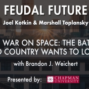 Feudal Future Podcast: War on Space
