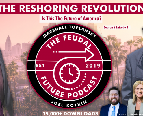 Feudal Future Podcast — The Reshoring Revolution